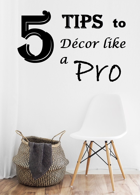 5 Tips to Decor like a Pro