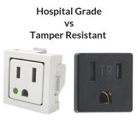 Hospital Grade vs Tamper Resistant